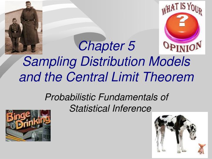 Chapter 5 sampling distribution models and the central limit theorem