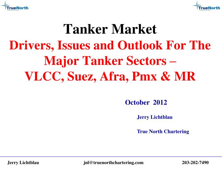 Tanker market drivers issues and outlook for the major tanker sectors vlcc suez afra pmx mr