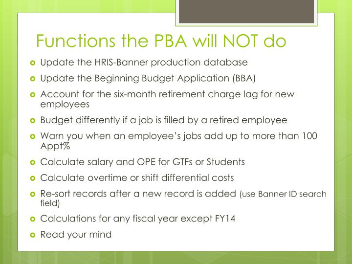 Functions the PBA will NOT do