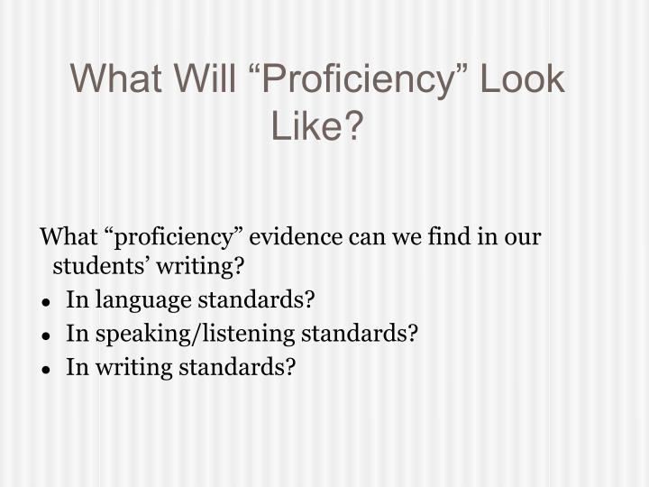 "What Will ""Proficiency"" Look Like?"