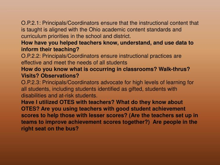 O.P.2.1: Principals/Coordinators ensure that the instructional content that is taught is aligned with the Ohio academic content standards and curriculum priorities in the school and district.