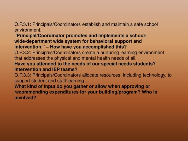 O.P.3.1: Principals/Coordinators establish and maintain a safe school environment.