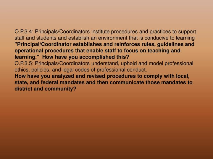 O.P.3.4: Principals/Coordinators institute procedures and practices to support staff and students and establish an environment that is conducive to learning