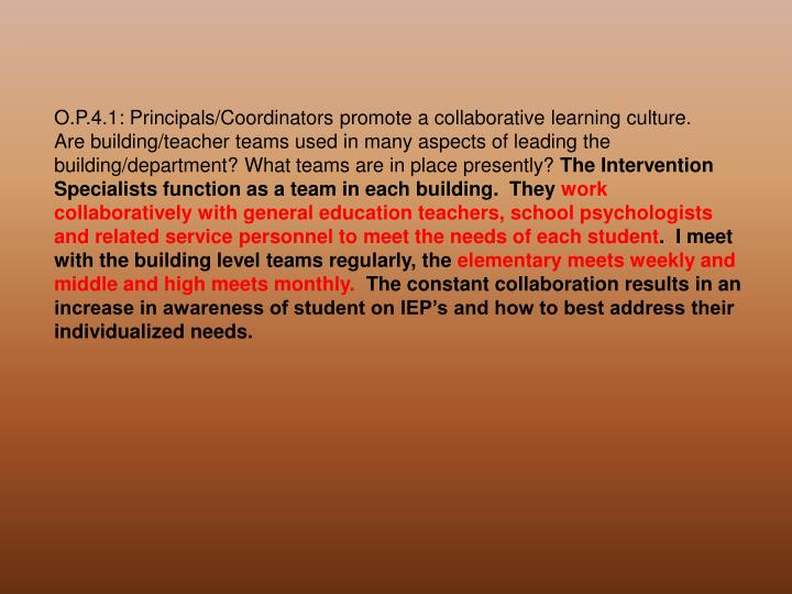 O.P.4.1: Principals/Coordinators promote a collaborative learning culture.