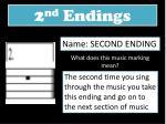 2 nd endings