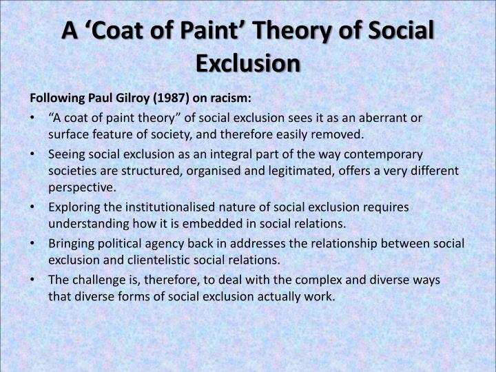 A coat of paint theory of social exclusion