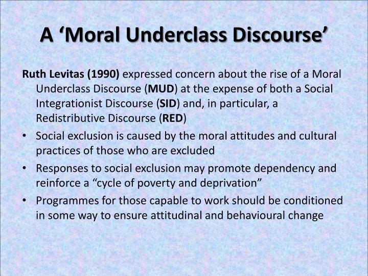 A 'Moral Underclass Discourse'