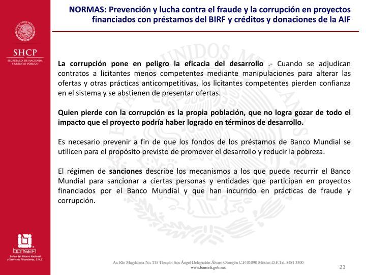 NORMAS: Prevención y lucha contra el fraude y la corrupción en proyectos financiados con préstamos del BIRF y créditos y donaciones de la AIF