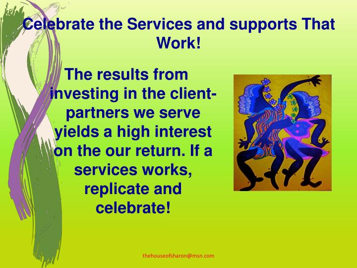 Celebrate the Services and supports That Work!