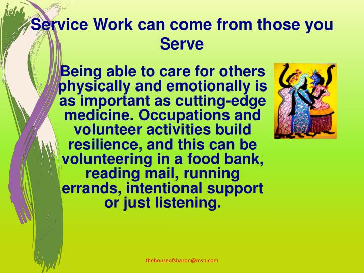 Service Work can come from those you Serve