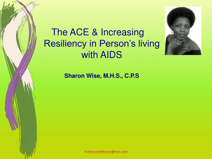 The ACE & Increasing Resiliency in Person's living with AIDS