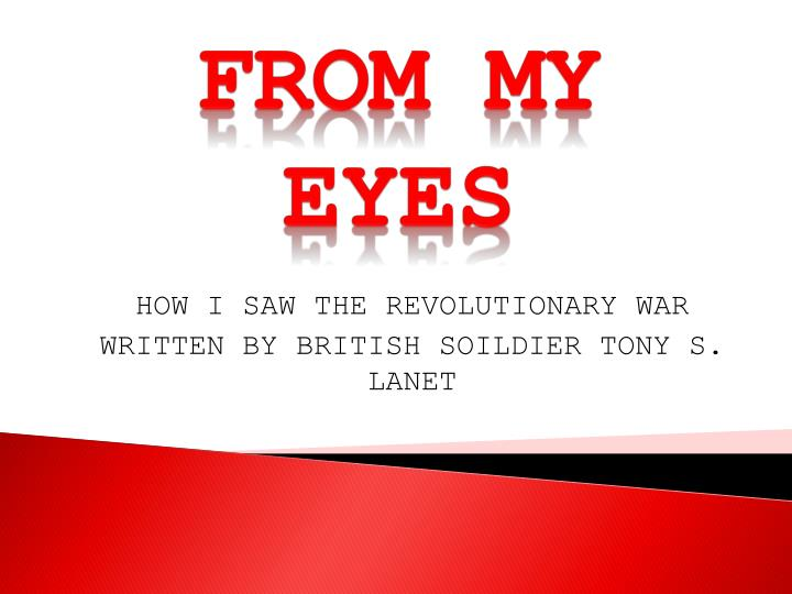 How i saw the revolutionary war written by british soildier tony s lanet