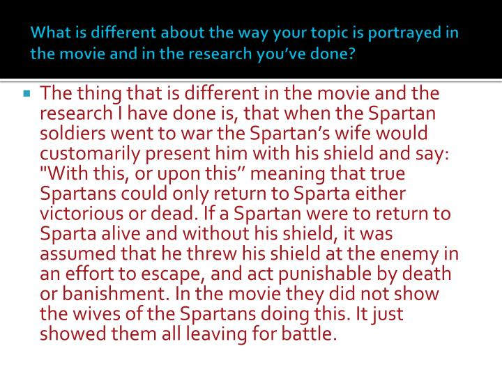 What is different about the way your topic is portrayed in the movie and in the research you've done?