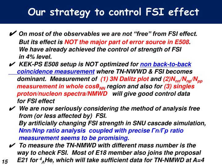Our strategy to control FSI effect