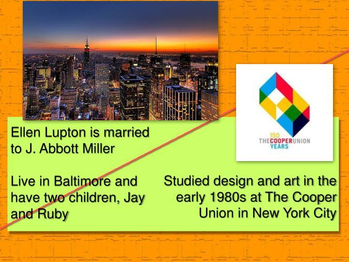 Ellen Lupton is married to J. Abbott Miller