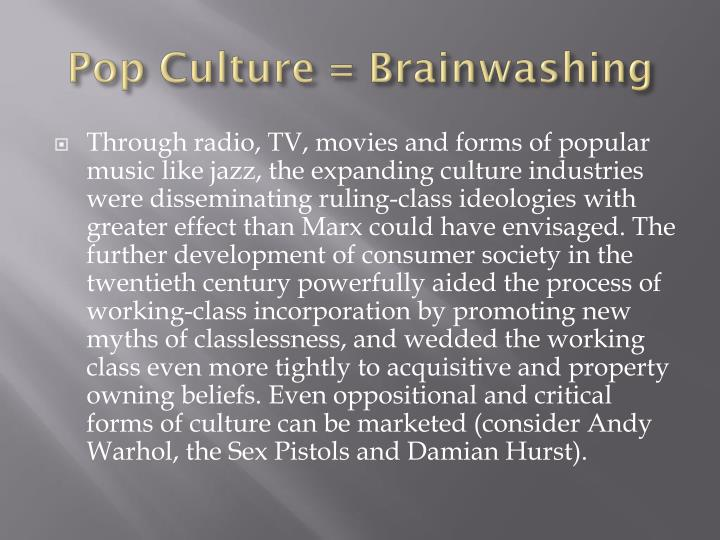 Pop Culture = Brainwashing