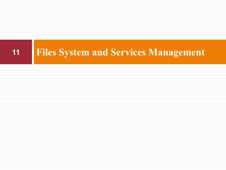 Files System and Services Management