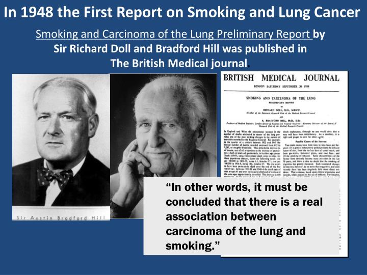 In 1948 the First Report on Smoking and Lung Cancer
