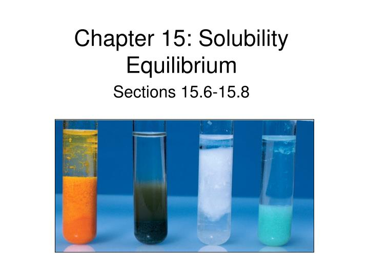 Chapter 15 solubility equilibrium