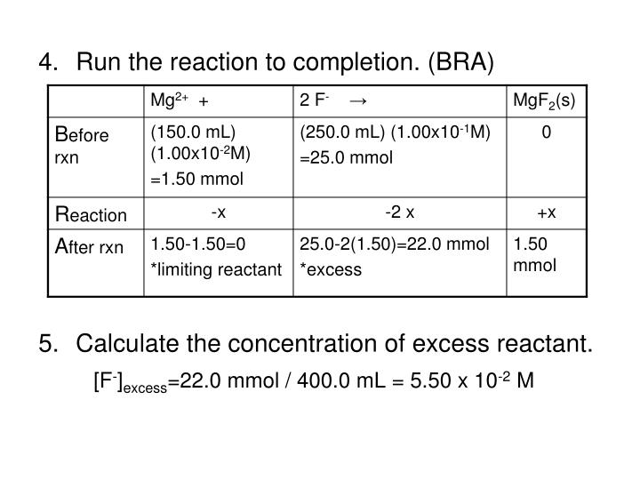 Run the reaction to completion. (BRA)