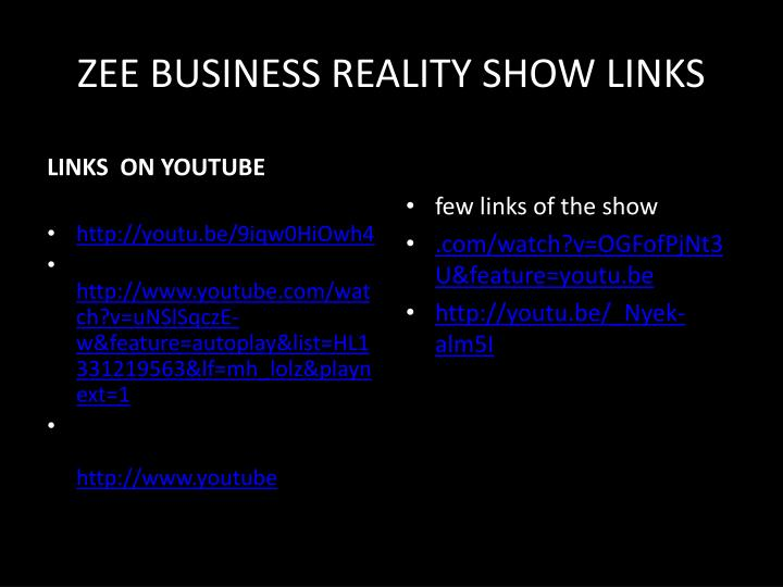 ZEE BUSINESS REALITY SHOW LINKS
