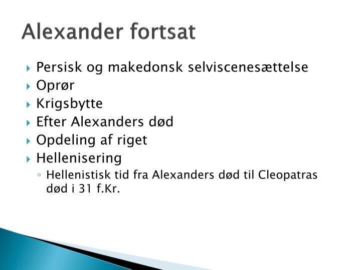 Alexander fortsat