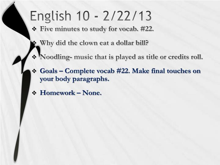 English 10 - 2/22/13