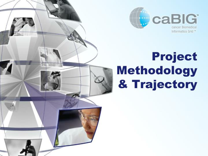 Project Methodology & Trajectory