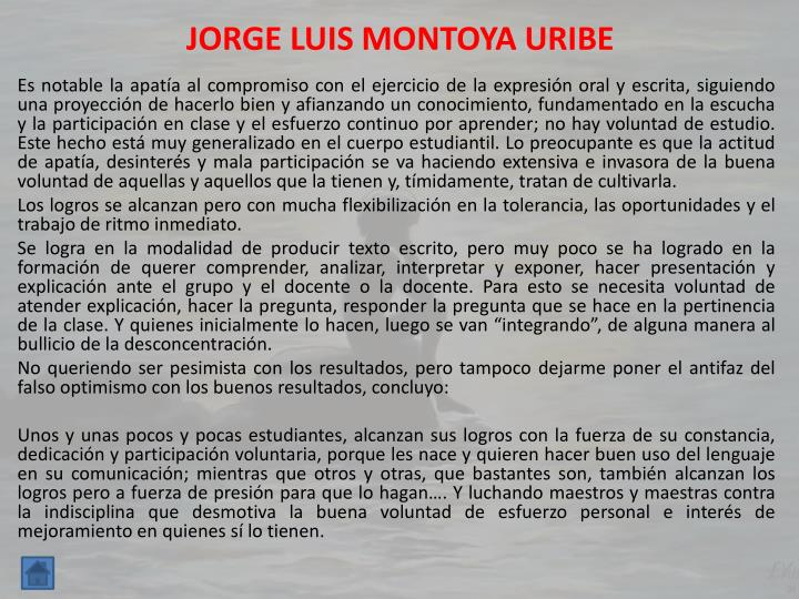 JORGE LUIS MONTOYA URIBE