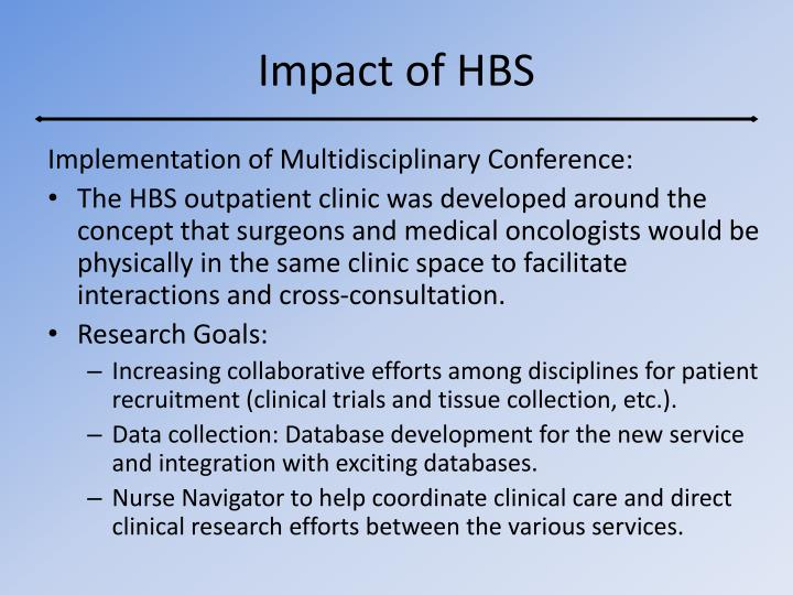 Impact of HBS