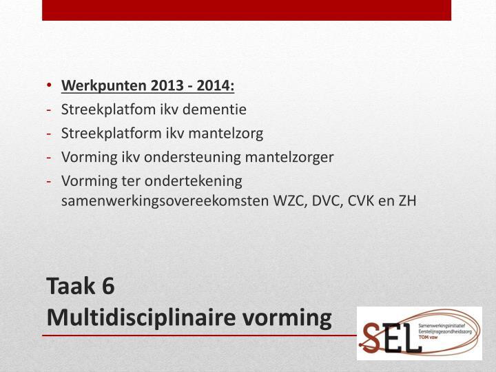 Werkpunten 2013 - 2014:
