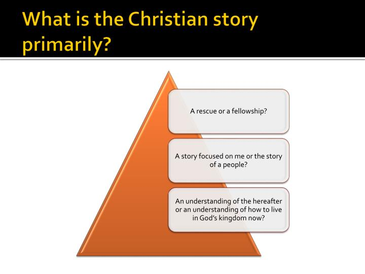 What is the Christian story primarily?