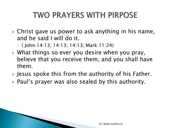 TWO PRAYERS WITH PIRPOSE