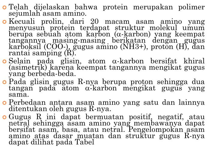Telah dijelaskan bahwa protein merupakan polimer sejumlah asam amino.