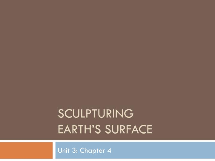 sculpturing the earth's surface How do glaciers affect they mean the places on earth where water is in its the ice erodes the land surface and carries the broken rocks and soil debris.