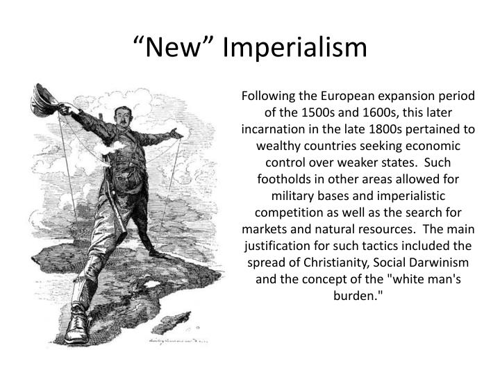 """europeans concept of new imperialism Imperialism was nothing new in the world when european expansion began impacting the middle east as ferguson said, """"everybody did empire"""" (2011) it's important to distinguish, however, between imperialism as it was """"done"""" in antiquity and medieval times, and its modern form political developments in europe, such."""