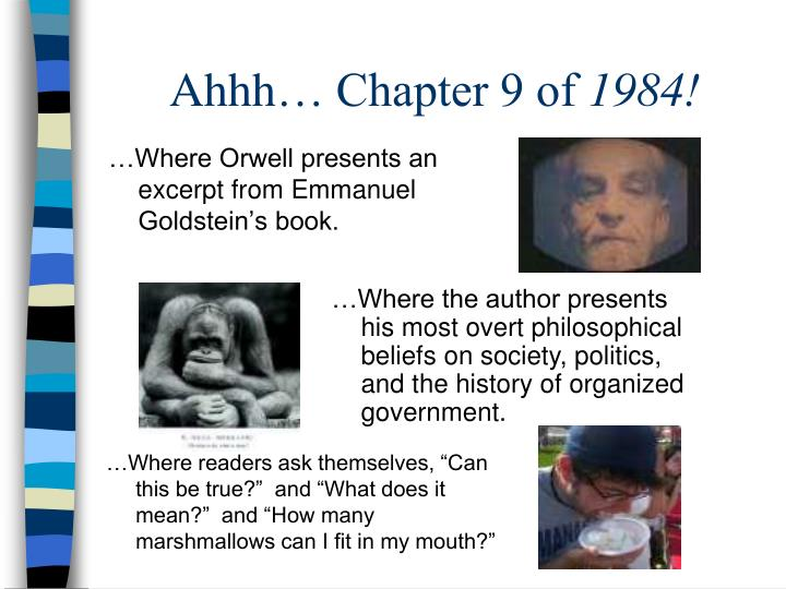 …Where Orwell presents an excerpt from Emmanuel Goldstein's book.