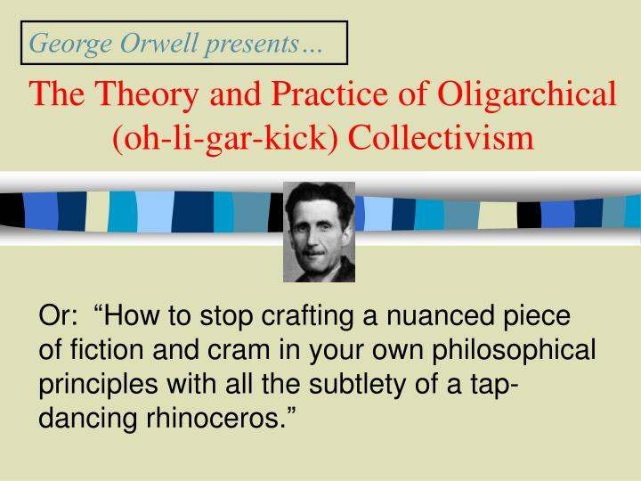 The theory and practice of oligarchical oh li gar kick collectivism