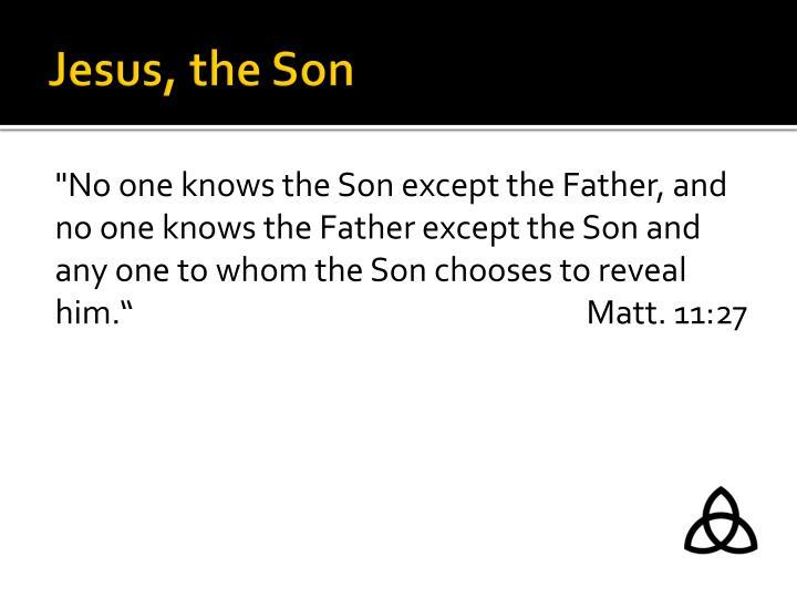 Jesus, the Son
