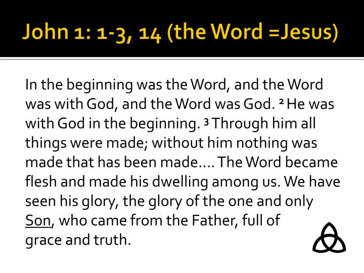 John 1: 1-3, 14 (the Word =Jesus)