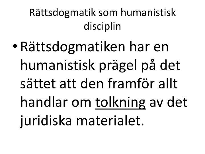 Rättsdogmatik som humanistisk disciplin