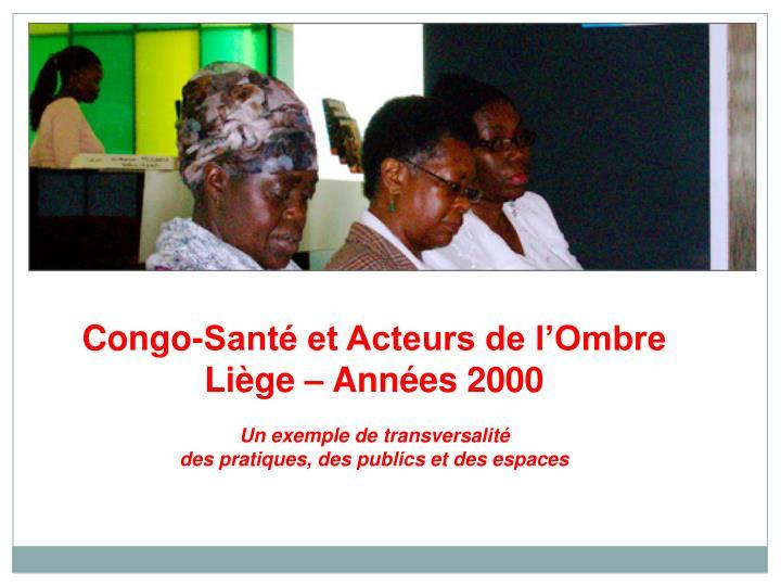 Congo-Santé et Acteurs de l'Ombre Liège – Années 2000