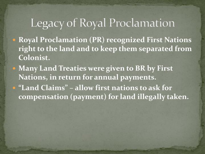Legacy of Royal Proclamation