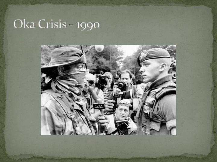 Oka Crisis - 1990