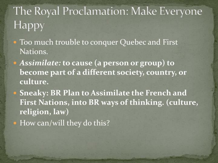 The Royal Proclamation: Make Everyone Happy