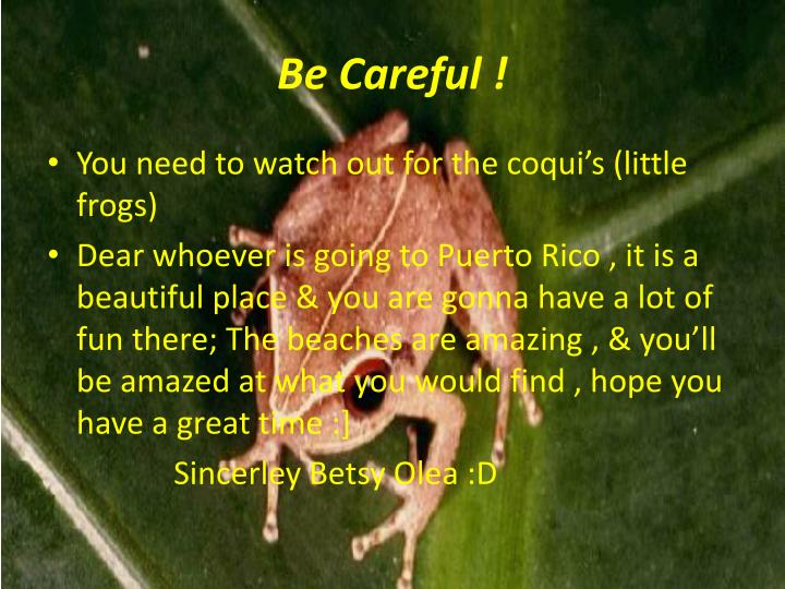 Be Careful !