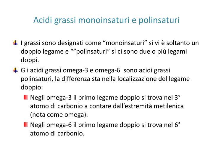 Acidi grassi monoinsaturi e polinsaturi