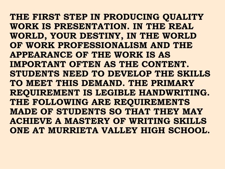 THE FIRST STEP IN PRODUCING QUALITY WORK IS PRESENTATION. IN THE REAL WORLD, YOUR DESTINY, IN THE WO...