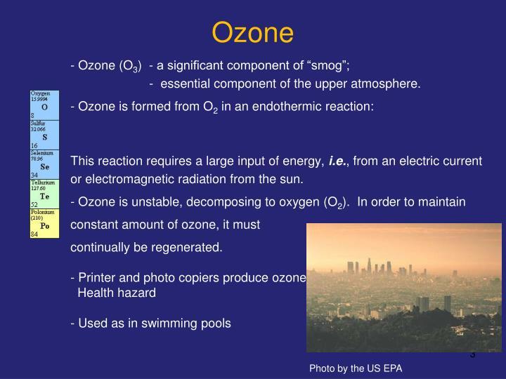 - Ozone (O