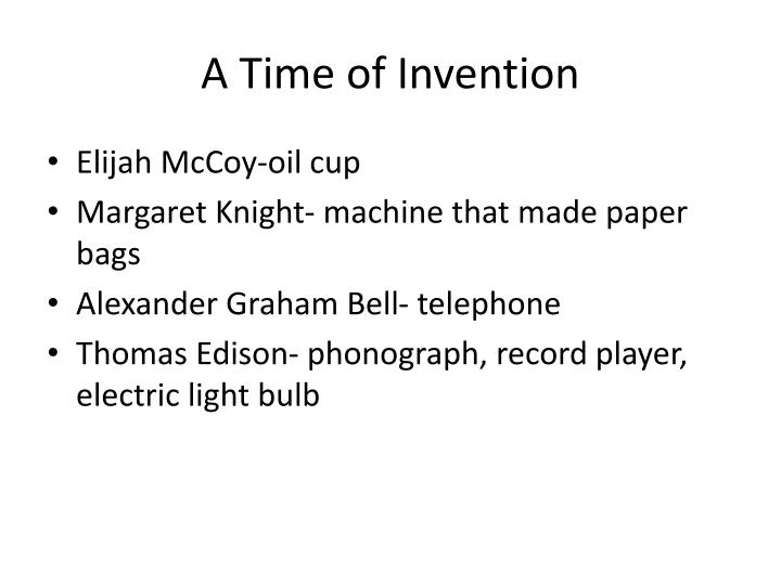 A Time of Invention